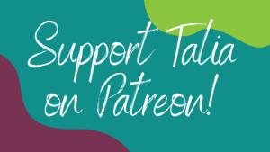 Support Talia on Patreon!